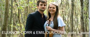 Eleanor Corr, violin and Emil Duncumb, piano